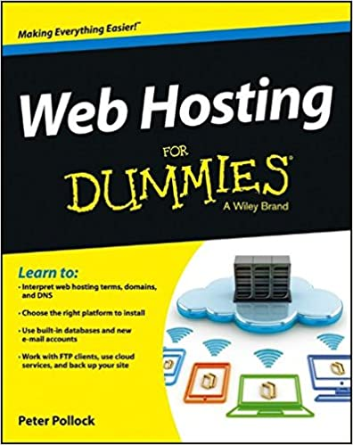 Web Hosting For Dummies: Peter Pollock: 9781118540572