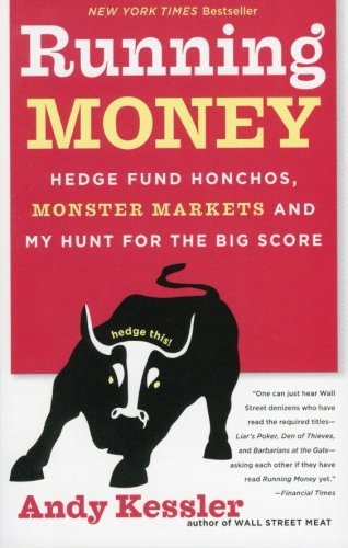 Running Money: Hedge Fund Honchos, Monster Markets and My Hunt for the Big Score by Brand: HarperCollins e-books
