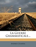 La Guerre Grammaticale..., Andrea Guarna, 1272504956