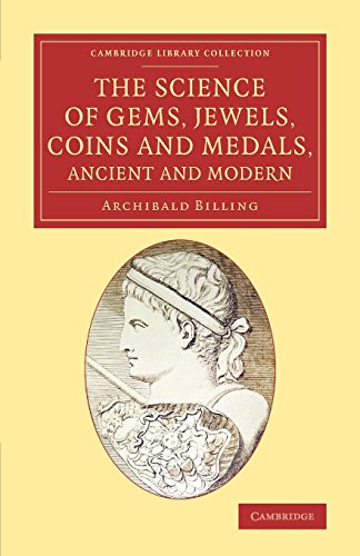 The Science of Gems, Jewels, Coins and Medals, Ancient and Modern (Cambridge Library Collection - Art and Architecture)