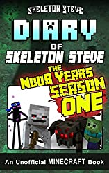 Diary of Minecraft Skeleton Steve the Noob Years - FULL Season One (1): Unofficial Minecraft Books for Kids, Teens, & Nerds - Adventure Fan Fiction Diary Series