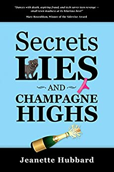 Secrets, Lies, and Champagne Highs by [Hubbard, Jeanette]
