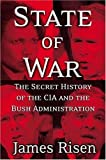 State of War: The Secret History of the CIA and the Bush Administration by James Risen (2006-01-03)