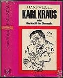 img - for Karl Kraus oder Die Macht der Ohnmacht Versuch eines Motivenberichts zur Erhellung eines vielfachen Lebenswerks book / textbook / text book