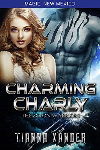 Charming Charly (Magic New Mexico/Zolon Warriors  Book 3)