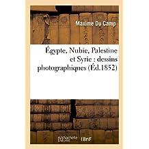 EGYPTE  NUBIE  PALESTINE ET SYRIE  ED 1852