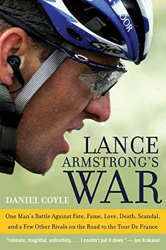 Lance Armstrong's War: One Man's Battle Against Fate, Fame, Love, Death, Scandal, and a Few Other Rivals on the Road to the Tour de France pdf