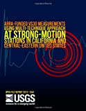 ARRA-Funded VS30 Measurements Using Multi-Technique Approach at Strong-Motion Stations in California and Central-Eastern United States, U. S. Department U.S. Department of the Interior, 1499248407