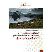 DEVELOPPEMENT LOCAL PARTICIPATIF EN GUINEE : CAS DE LA MOYENNE GUINEE
