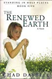 Renewed Earth (Standing in Holy Places - Book 5)