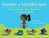 img - for Master of Mindfulness: How to Be Your Own Superhero in Times of Stress book / textbook / text book