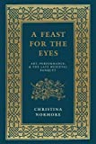 A Feast for the Eyes: Art, Performance, and the Late Medieval Banquet
