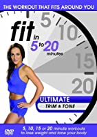 Fit In 5-20 Minutes - Ultimate Trim And Tone