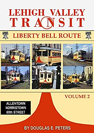 Amazon Com Lehigh Valley Transit Volume 2 The Liberty Bell Route