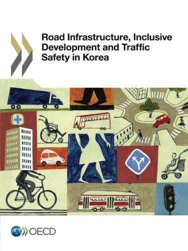 D.o.w.n.l.o.a.d Road Infrastructure, Inclusive Development and Traffic Safety in Korea: Edition 2016 (Volume 2016) [P.D.F]