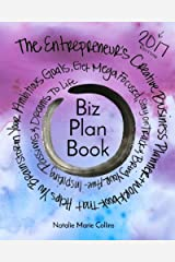 Biz Plan Book - 2017 Edition: The Entrepreneur's Creative Business Planner + Workbook That Helps You Brainstorming Your Ambitious Goals, Get Mega ... Awe-Inspiring Passions And Dreams To Life Paperback