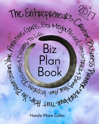 Biz Plan Book - 2017 Edition: The Entrepreneur's Creative Bu