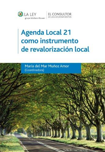 Descargar Libro Agenda Local 21 Como Instrumento De Revalorización Local María Del Mar Muñoz Amor