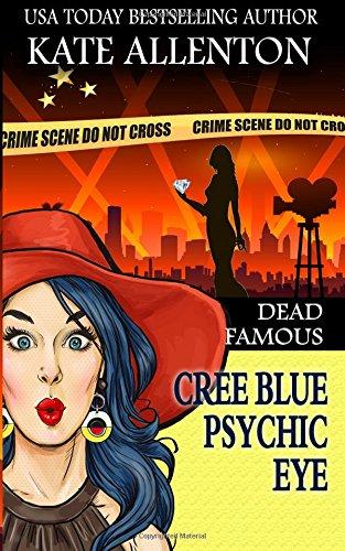 Dead Famous (Cree Blue Psychic Eye) (Volume 3) ebook