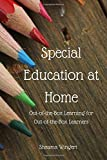 Special Education At Home: Out-of-Box-Learning for Out-of-the-Box Learners