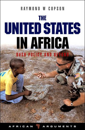 The United States in Africa: Bush Policy and Beyond (African Arguments)