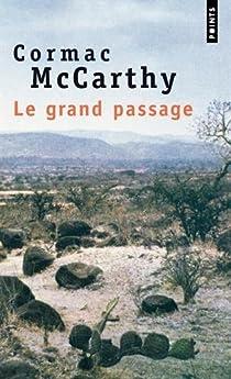 La trilogie des confins, tome 2 : Le grand passage par McCarthy