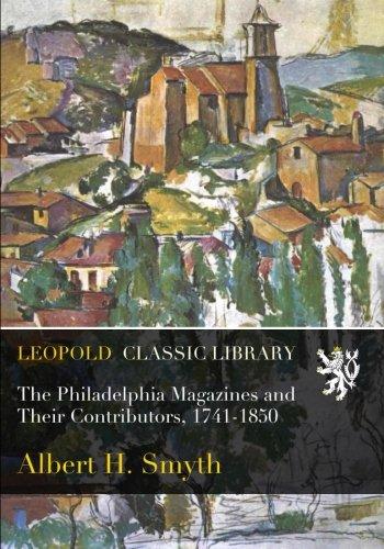 Read Online The Philadelphia Magazines and Their Contributors, 1741-1850 ebook