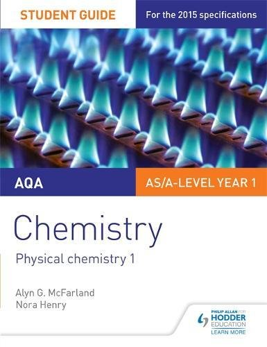 Aqa As/A Level Year 1 Chemistry Student Guide: Physical Chemistry 1student Guide 1