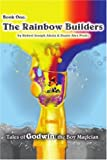 The Rainbow Builders, Robert Joseph Ahola and Duain Alex Preitz, 0595207707