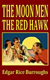 The Moon Men/the Red Hawk, Edgar Rice Burroughs, 1448627451