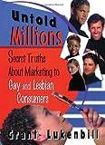 Untold Millions, Grant Lukenbill and John P. De Cecco, 1560239484