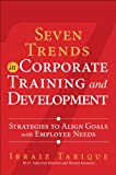 Seven Trends in Corporate Training and Development 1st Edition
