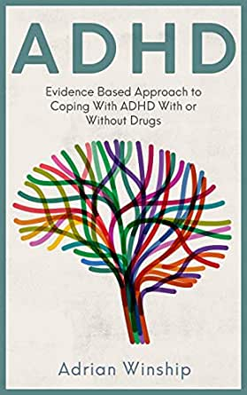 bd2a4f803f466 ADHD: Evidence-Based Approach to Coping with ADHD With or Without Drugs