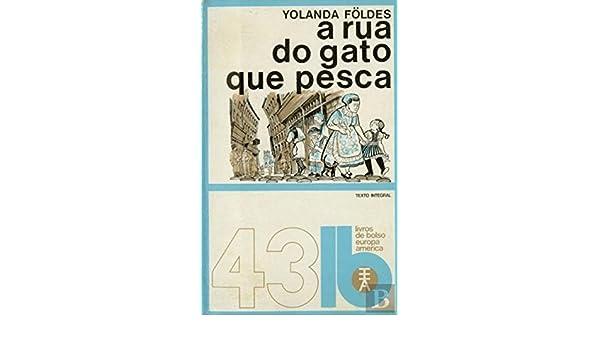 A Rua do Gato que Pesca (Portuguese Edition): Yolanda Foldes: 9789721019621: Amazon.com: Books