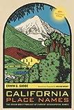 California Place Names, Erwin G. Gudde, 0520266196