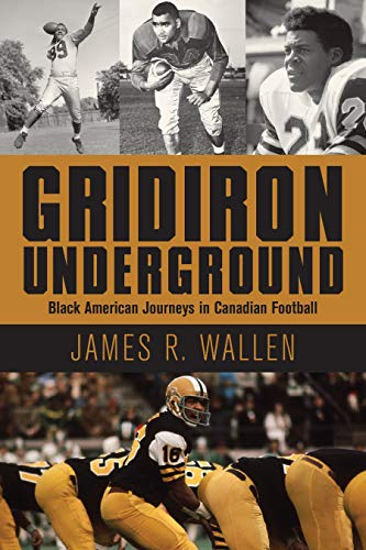 Search : Gridiron Underground: Black American Journeys in Canadian Football