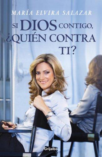Si dios contigo, quien contra ti? (Spanish Edition) by Grijalbo