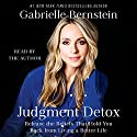 Judgment Detox: Release the Beliefs That Hold You Back from Living a Better Life Hörbuch von Gabrielle Bernstein Gesprochen von: Gabrielle Bernstein