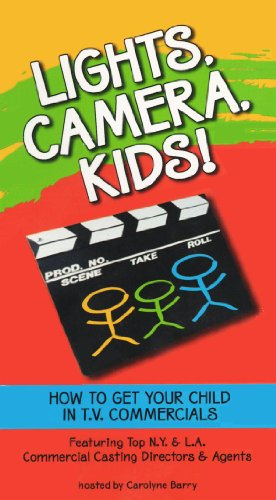 Lights, Camera, Kids!: How to Get Your Child in T.V. Commericals [VHS] -  Carolyne Barry Creative Entertainment