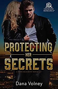 Protecting Her Secrets (Wyn Security Book 3) by [Volney, Dana]