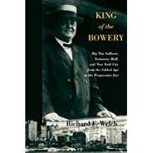 King of the Bowery: Big Tim Sullivan, Tammany Hall, and New York City from the Gilded Age to the Progressive Era (Excelsior Editions)