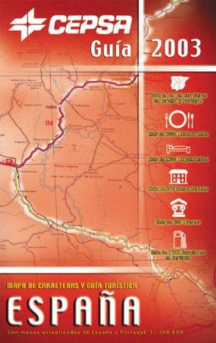 Guía Cepsa 2003. Mapa de carreteras y guía turística de España y Portugal 1:300.000: Amazon.es: Cartografía Everest: Libros