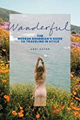 A girl with a love for off-the-beaten-path destinations, fashion maven Andi Eaton found herself putting aside the Lonely Planet and Condé Nast Traveler guides and, instead, looking to bohemians and artists for travel and style inspirat...