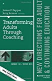img - for Transforming Adults Through Coaching: New Directions for Adult and Continuing Education, Number 148 (J-B ACE Single Issue Adult & Continuing Education) book / textbook / text book