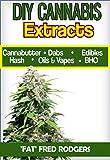 marijuana extract - DIY Cannabis Exracts: The Ultimate Guide to DIY Marijuana Extracts: Cannabis Oil, Dabs, Hash, Cannabutter, and Edibles (Marijuana seeds, Marijuana strains, indoor growing, cannabis dabbing)