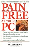 Pain Free at Your PC: Using a Computer Doesn't Have to Hurt