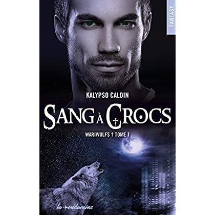 Wariwulfs - tome 1 Sang à crocs (French Edition)