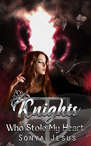 Knights Who Stole My Heart : Knights Series Book 2 by [Jesus, Sonya]