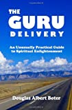 The Guru Delivery, Douglas Albert Boter, 0615654177