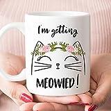 I'm Getting Meowied mug, Coffee Tea Mug, Engagement Gift For Her, Gift for Her, Cute Mug, Cute Gift, 11oz 15oz